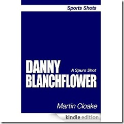 Danny Blanchflower (Sports Shots Book 1)